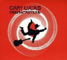 Gary Lucas (geb. 1952): Cinefantastique, CD