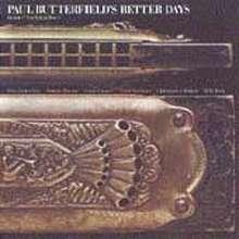 Paul Butterfield: Better Days, CD