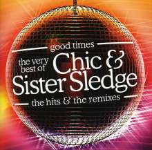 Chic & Sister Sledge: Good Times: The Very Best Of Chic & Sister Sledge, 2 CDs