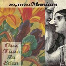 10,000 Maniacs: Our Time In Eden (180g), LP