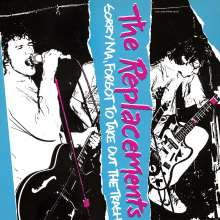 The Replacements: Sorry Ma, Forgot To Take Out The Trash, LP