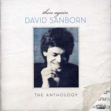 David Sanborn (geb. 1945): Then Again: The Anthology, 2 CDs