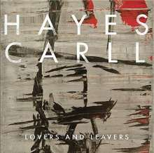 Hayes Carll: Lovers And Leavers (180g), LP
