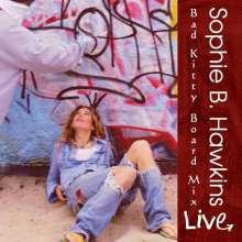 Sophie B. Hawkins: Bad Kitty Board Mix - Live, 2 CDs