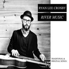 Ryan Lee Crosby: River Music, CD