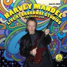 Harvey Mandel: Live At Broadway Studios, CD