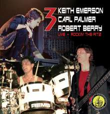 3 (Keith Emerson, Carl Palmer & Robert Berry): Live: Rocking The Ritz 1988, 2 CDs