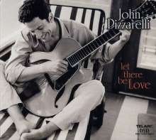 John Pizzarelli (geb. 1960): Let There Be Love, CD