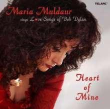 Maria Muldaur: Heart Of Mine: Maria Muldaur Sings Love Songs Of Bob Dylan, CD