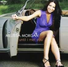 Melissa Morgan (Jazz): Until I Met You, CD