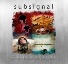 Subsignal: A Canopy Of Stars: The Best Of Subsignal 2009 - 2015, 2 CDs