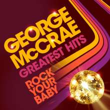 George McCrae: Rock Your Baby: Greatest Hits, 2 CDs
