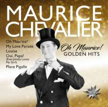 Maurice Chevalier: Oh Maurice! (Golden Hits), CD