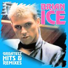 Brian Ice: Greatest Hits & Remixes, LP