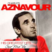 Charles Aznavour: Sur Ma Vie - His Greatest Hits, LP