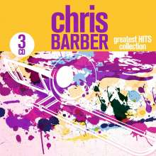 Chris Barber (geb. 1930): Greatest Hits Collection, 3 CDs