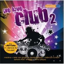Various Artists: We Love Club Ii, 2 CDs