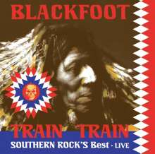 Blackfoot: Train Train: Southern Rock's Best - Live, LP