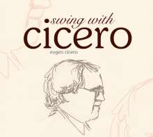 Eugen Cicero (geb. 1940): Swing With Cicero, 2 CDs