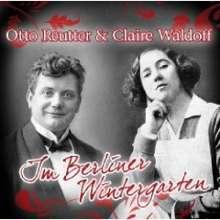 Otto Reutter & Claire Waldoff: Im Berliner Wintergarten, 2 CDs