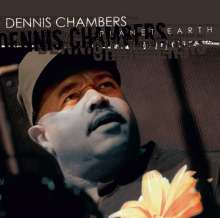 Dennis Chambers (geb. 1959): Planet Earth, CD