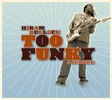 Hiram Bullock (geb. 1955): Too Funky 2 Ignore, CD