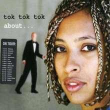 Tok Tok Tok: About, CD
