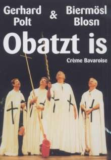 Gerhard Polt & Biermösl Blosn: Obatzt is - Creme Bavaroise, DVD