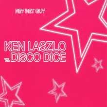 Ken Laszlo: Hey Hey Guy, Maxi-CD