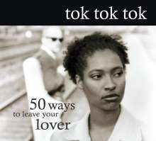 Tok Tok Tok: 50 Ways To Leave Your Lover, CD