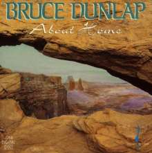 Bruce Dunlap: About Home, CD