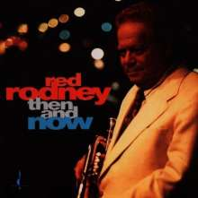 Red Rodney (1927-1994): Then And Now, CD