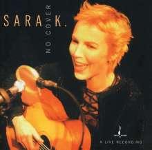 Sara K.: No Cover, CD