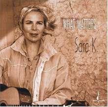 Sara K.: What Matters, CD
