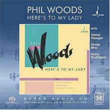 Phil Woods (1931-2015): Here's To My Lady, CD