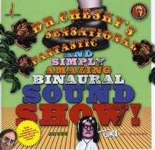 Dr.Chesky's Sensational, Fantastic And Simply Amazing Binaural Sound Show, CD