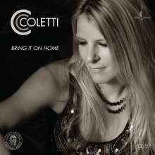 CC Coletti: Bring It On Home: Sings The American Roots Of Zeppelin, CD