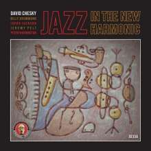 David Chesky (geb. 1956): Jazz In The New Harmonic, CD