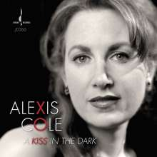 Alexis Cole (geb. 1976): A Kiss In The Dark, CD