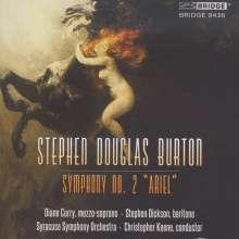 "Stephen Douglas Burton (geb. 1943): Symphonie Nr.2 ""Ariel"", CD"
