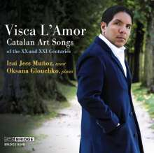 Isai Jess Munoz - Visca l'Amor (Katalanische Kunstlieder des 20.& 21.Jahrhunderts), CD