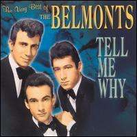 Belmonts: Tell Me Why, CD