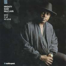 Mighty Sam McClain: Give It Up To Love (Hybrid-SACD), Super Audio CD