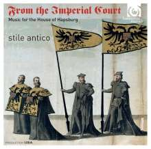 Stile Antico - From the Imperial Court (Music for the House of Hapsburg), SACD