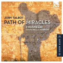 Joby Talbot (geb. 1971): Path of Miracles, SACD