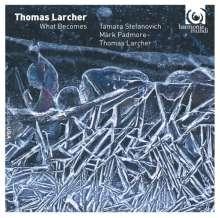 "Thomas Larcher (geb. 1963): Klavierwerke ""What Becomes"", CD"