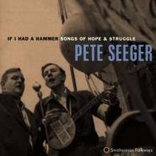 Pete Seeger: If I Had a Hammer - Songs of Hope and Struggle, CD