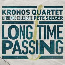 Long Time Passing: Kronos Quartet & Friends Celebrate Pete Seeger, CD