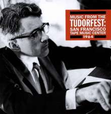 Music from the Tudorfest: San Francisco Tape Music Center 1964, 3 CDs