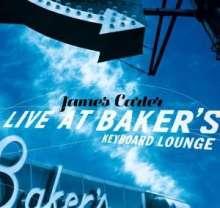 James Carter (geb. 1969): Live At Baker's Keyboard Lounge, CD